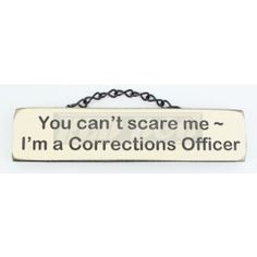 Quotes About Correctional Officers | Corrections Gear | You can't ...