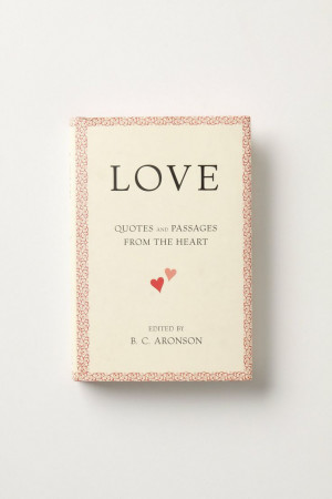 Love: Quotes And Passages From The Heart - Anthropologie.com