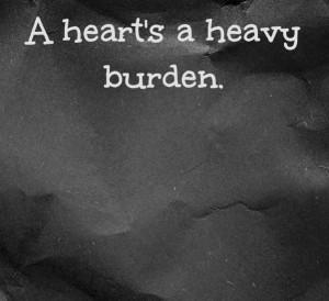 ... heavy burden.
