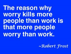 ... : stress Picture Quotes , Work Picture Quotes , Worry Picture Quotes