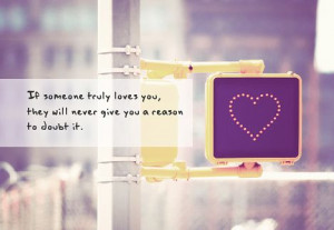 If-someone-truly-loves-you-they-will-never-give-you-a-reason-to-doubt ...
