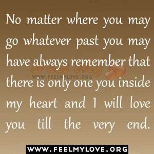 Always Remember I Love You Quotes ~ End Quotes | Feel My Love