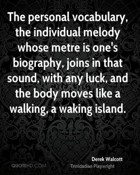 Derek Walcott - The personal vocabulary, the individual melody whose ...