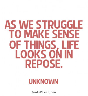 struggle best quotes about life struggles struggle there is no ...