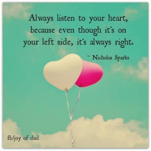 Always listen to your heart!
