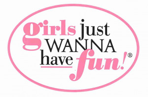 Girls just wanna have fun by feleva