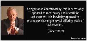necessarily opposed to meritocracy and reward for achievement robert