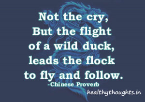 leadership quotes-chinese proverb-not the cry but the flight of a wild ...