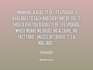 quote-Ted-Nugent-mankind-a-quality-of-life-upgrade-is-135522_1.png
