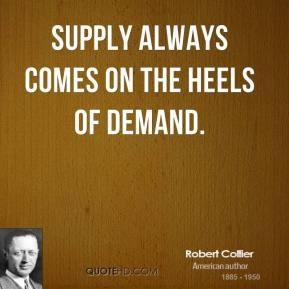 robert-collier-robert-collier-supply-always-comes-on-the-heels-of.jpg
