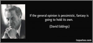 If the general opinion is pessimistic, fantasy is going to hold its ...