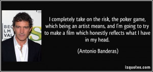 completely take on the risk, the poker game, which being an artist ...