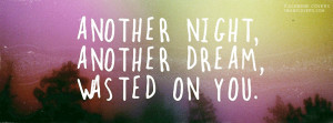 Another Night Another Dream Facebook Covers