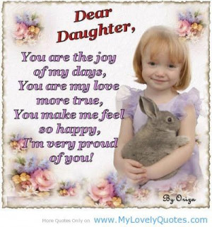 Proud+of+My+Daughter+Quotes | very proud of You Dear Daughter ...