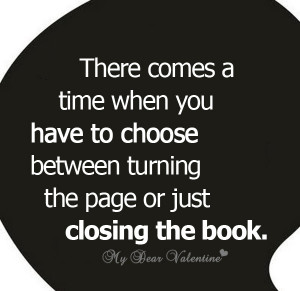 ... Choose Between Turning The Page Or Just Closing The Book - Time Quote