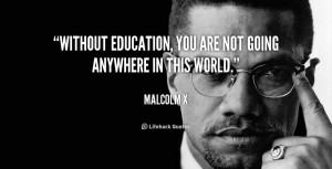 Malcolm X Education Quotes