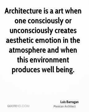 luis-barragan-architect-quote-architecture-is-a-art-when-one.jpg