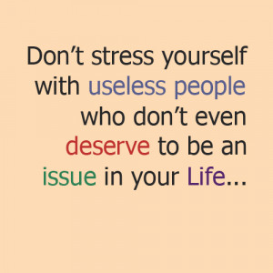 Dont-Stress-Yourself-With-Useless-People