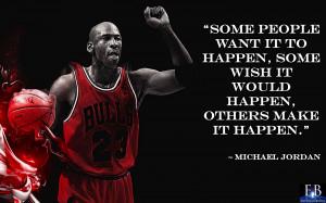 ... happen others make it happen make it happen quote by michael jordan