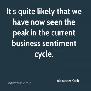 we have now seen the peak in the current business sentiment cycle
