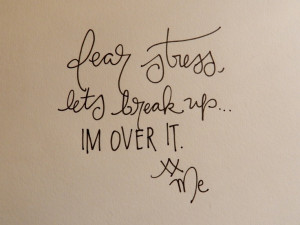 IM OVER IT #stress #breakup #quote