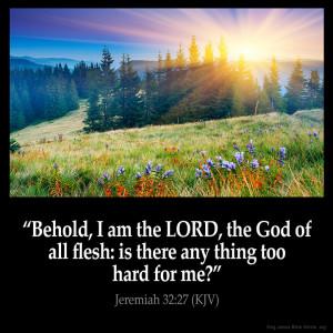 Jeremiah 32:27 Inspirational Image