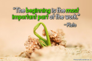 """Inspirational Quote: """"The beginning is the most important part of ..."""