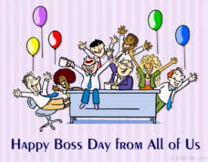 Boss Day Quote – Happy Boss day from all of us