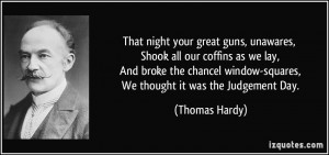 That night your great guns, unawares, Shook all our coffins as we lay ...
