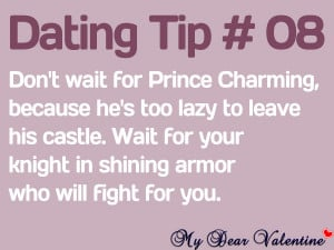 Funny love quotes - Don't wait for Prince Charming,