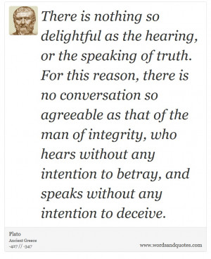 Plato on Conversation: There is nothing so delightful as the hearing ...