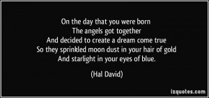 ... moon dust in your hair of gold And starlight in your eyes of blue