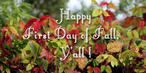 First Day of Fall Quote http://southernlagniappe.blogspot.com/2010/09 ...