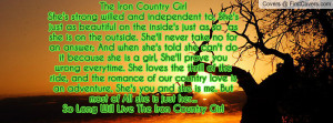The Iron Country GirlShe's strong willed and independent to. She's ...
