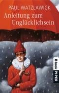 Watzlawick, Paul: Anleitung zum Unglücklichsein