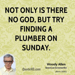 woody-allen-woody-allen-not-only-is-there-no-god-but-try-finding-a.jpg