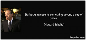 Starbucks represents something beyond a cup of coffee.