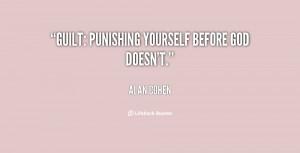 Guilt Quotes Org/quote/alan-cohen/guilt