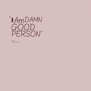 am invisible quotes Am DAMN GOOD PERSON