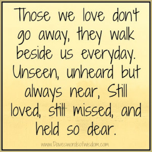 Those we love don't go away,