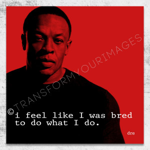 Dr Dre quote square wall art