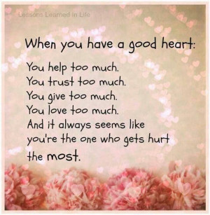 Still have a good heart, but don't be a doormat.