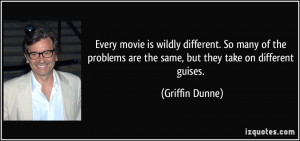quote-every-movie-is-wildly-different-so-many-of-the-problems-are-the ...