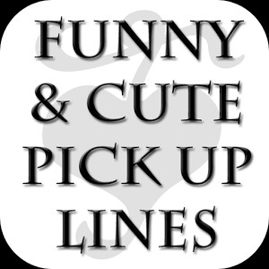 Funny&Cute Pick Up Lines Free