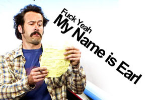 tumblr dedicated to anything My Name is Earl. Photos, quotes, videos ...