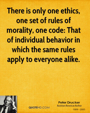 There is only one ethics, one set of rules of morality, one code: That ...