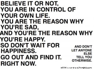 You Are In Control Of Your Own Life