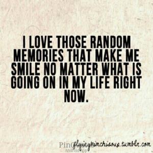 Random happy memories