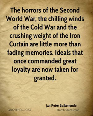 The horrors of the Second World War, the chilling winds of the Cold ...