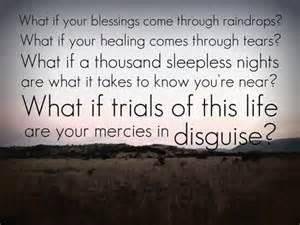 Cause what if Your blessings come through raindropsWhat if Your ...